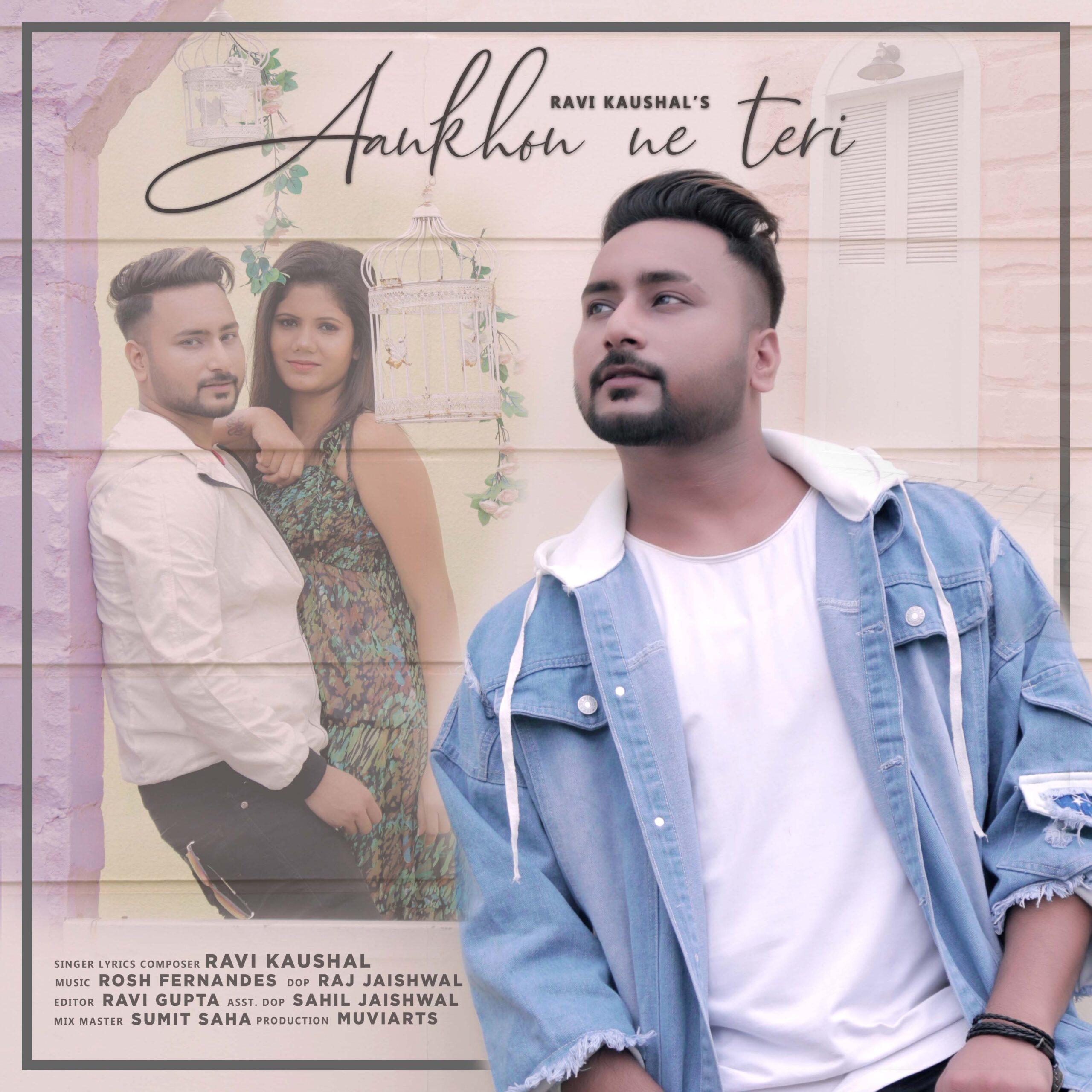 Ankhon Ne Teri- Ravi Kaushal