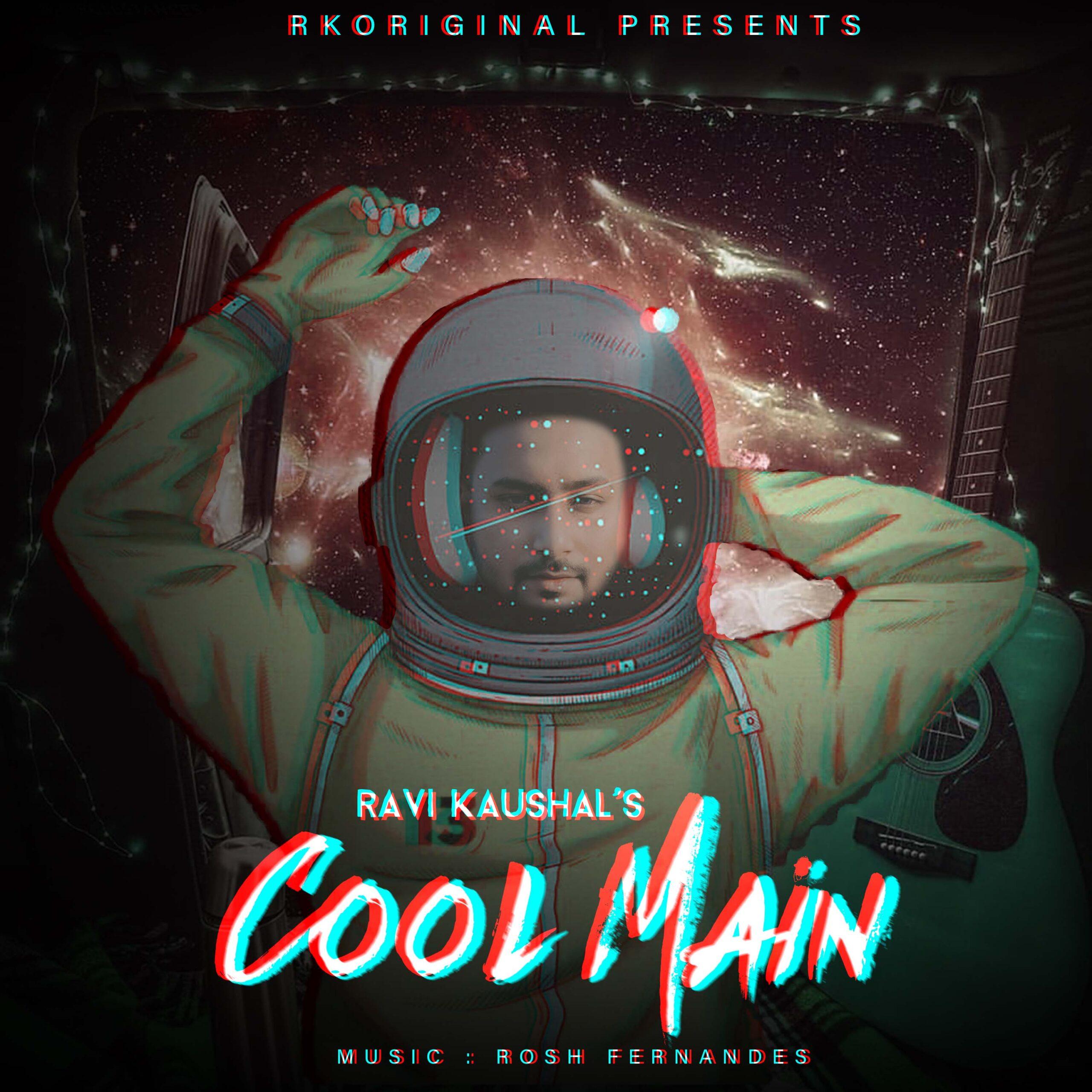 Cool Main- Ravi Kaushal