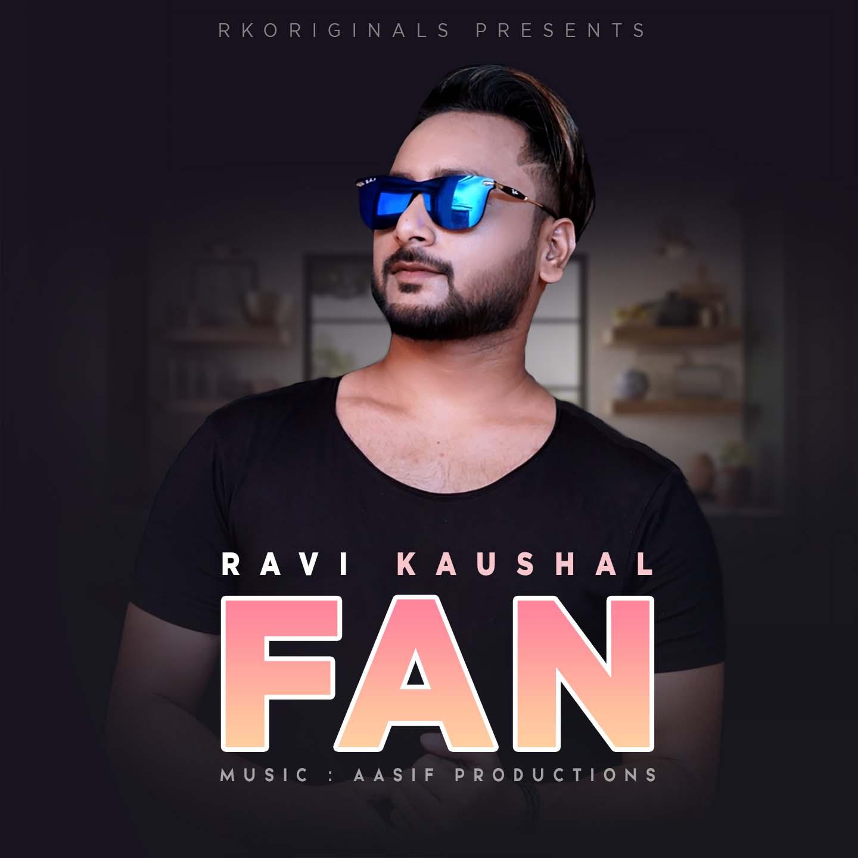 FAN- Ravi Kaushal