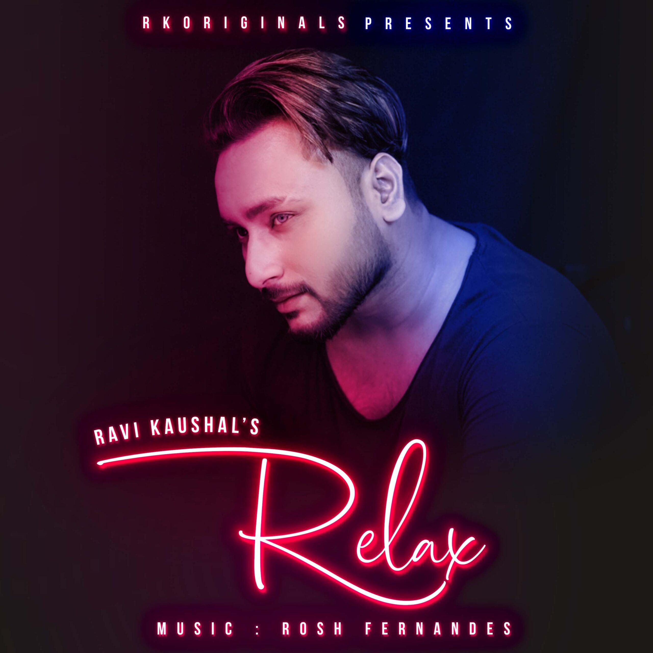 Relax - Ravi Kaushal