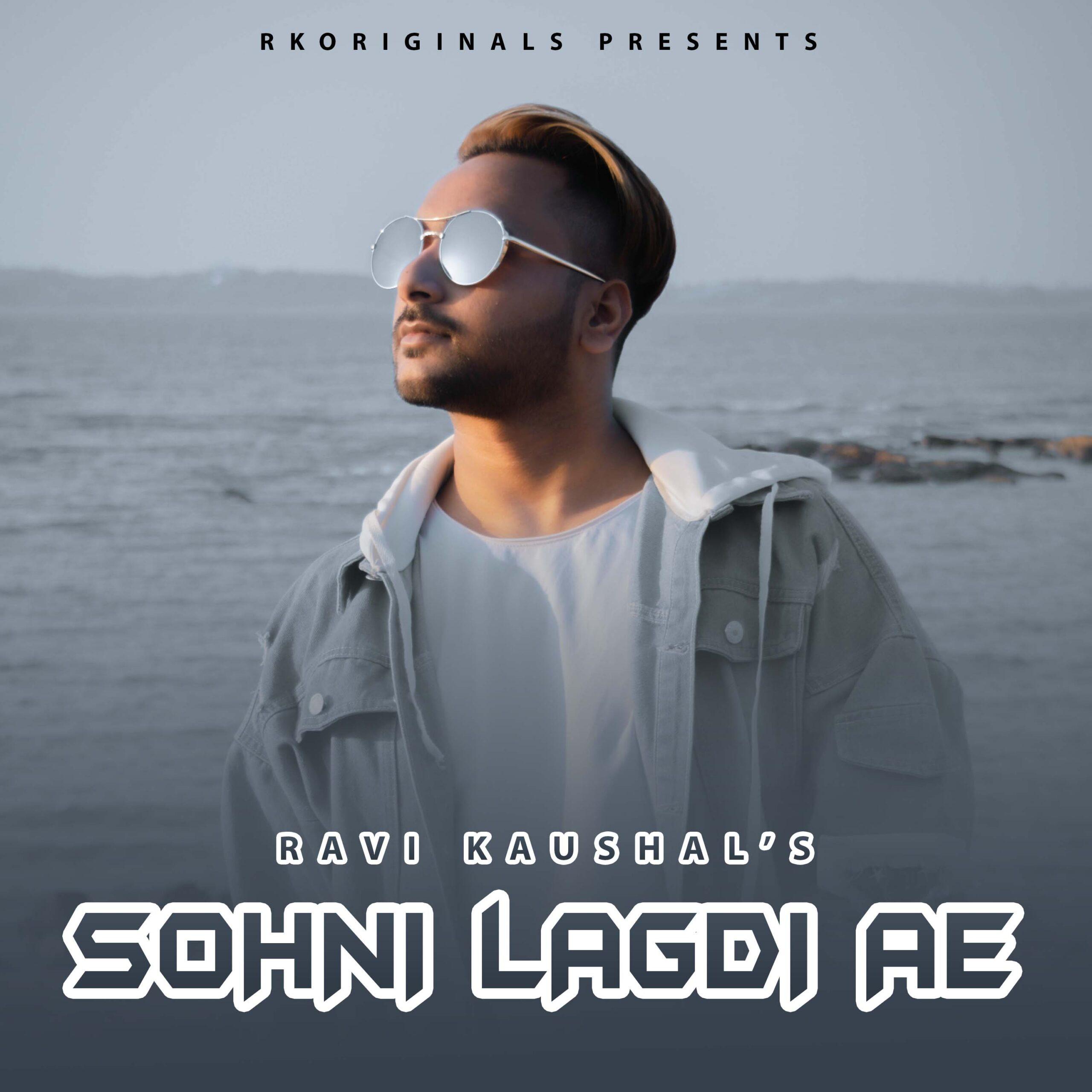 Sohni Lagdi Ae - Ravi Kaushal