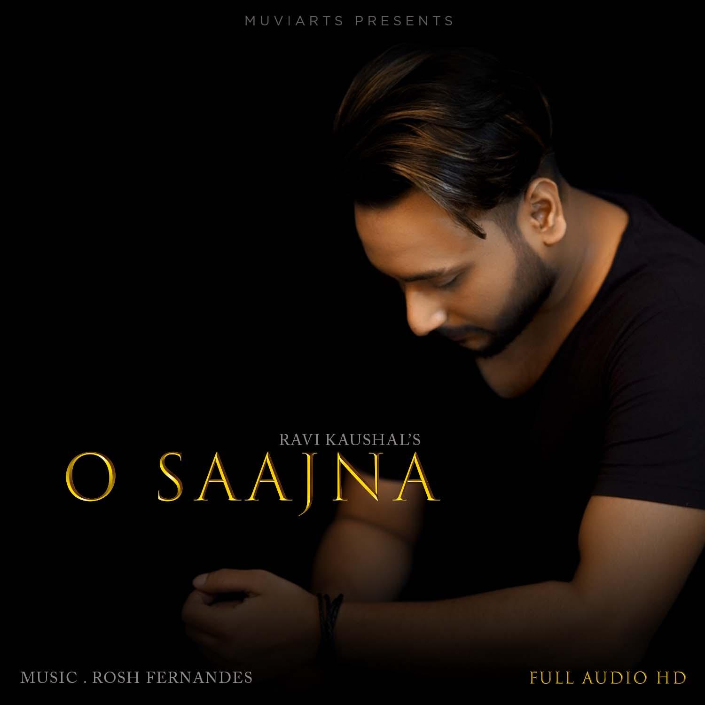 O Saajna - Ravi Kaushal