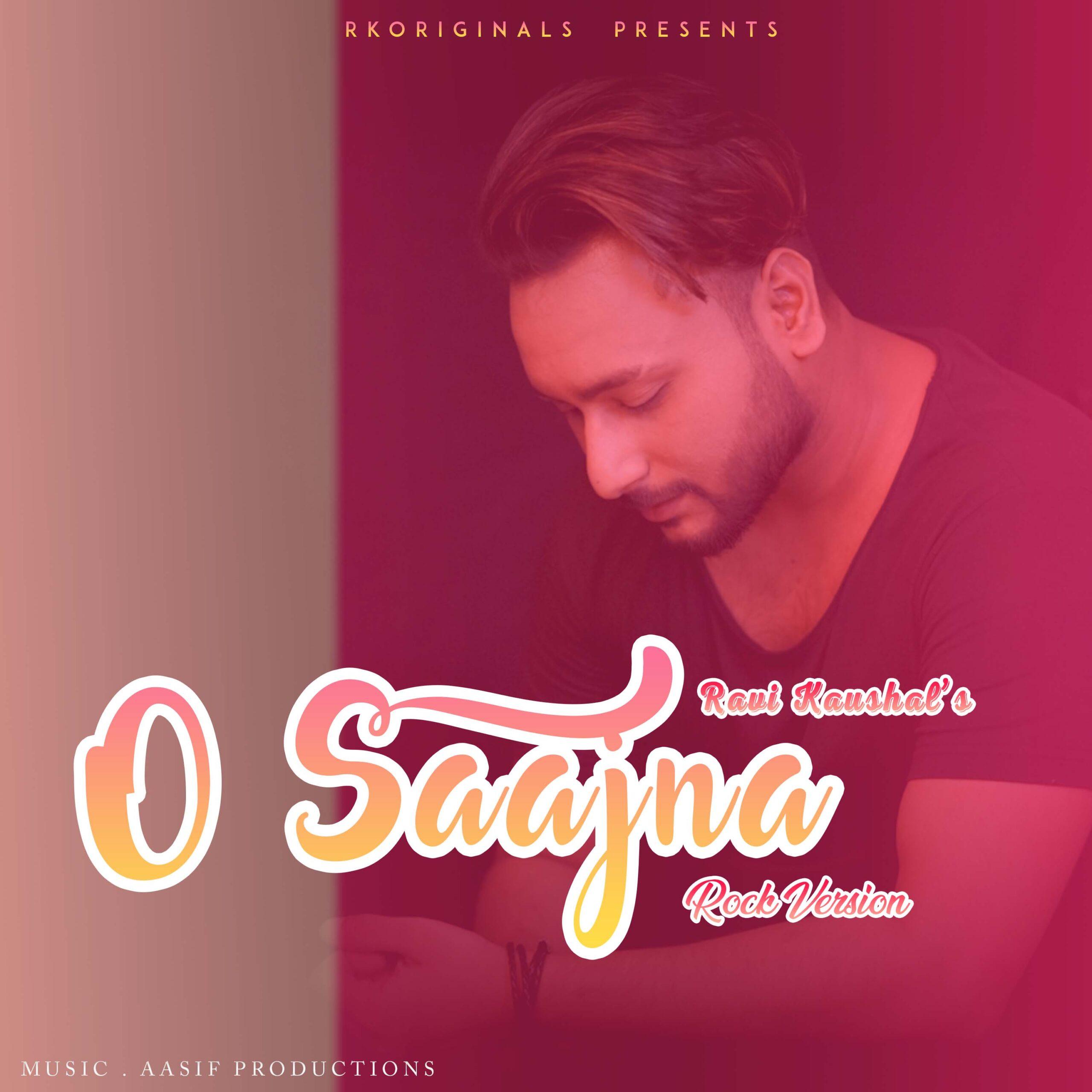 O Saajna (Rock) - Ravi Kaushal